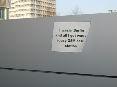 I was in Berlin and all I got was a lousy GSM base station